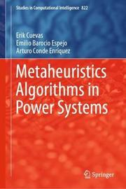 Metaheuristics Algorithms in Power Systems by Erik Cuevas