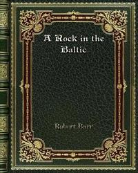 A Rock in the Baltic by Robert Barr