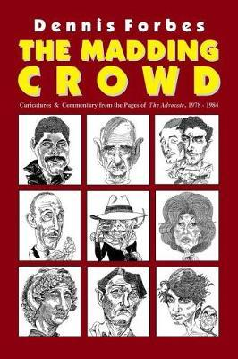 The Madding Crowd, Caricatures & Commentary from the Pages of The Advocate, 1978-1984 by Dennis Forbes image