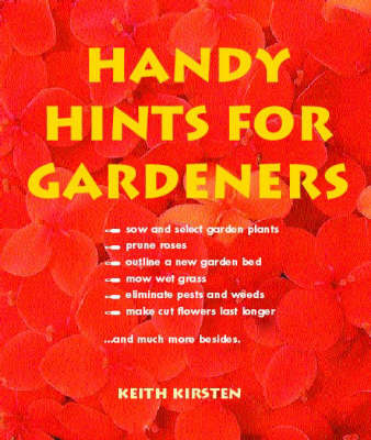 Handy Hints for Gardeners by Keith Kirsten image
