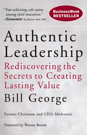 Authentic Leadership by Bill George