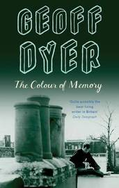 The Colour of Memory by Geoff Dyer image
