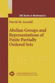 Abelian Groups and Representations of Finite Partially Ordered Sets by David Arnold