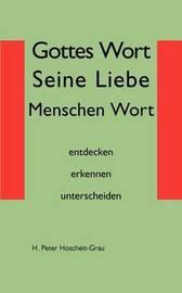 Gottes Wort Seine Liebe Menschen Wort by H Peter Hoscheit-Grau image