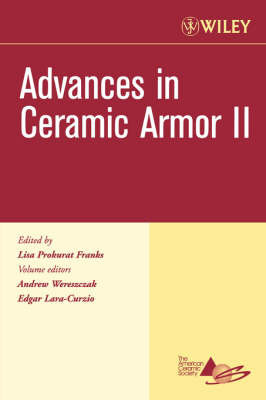 Advances in Ceramic Armor II, Ceramic Engineering and Science Proceedings, Cocoa Beach