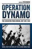 Operation Dynamo: The Evacuation from Dunkirk, May - June 1940 by Dr. Tim Benbow