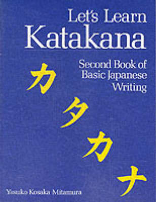 Let's Learn Katakana: Second Book of Basic Japanese Writing by Yasuko Kosaka Mitamura image