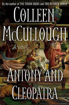 Antony and Cleopatra by Colleen McCullough image