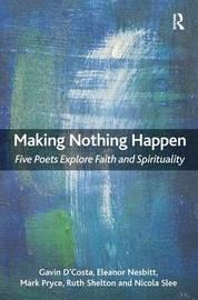 Making Nothing Happen by Gavin D'Costa