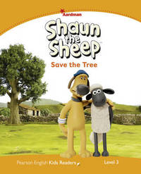 Level 3: Shaun The Sheep Save the Tree by Kathryn Harper