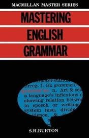 Mastering English Grammar by S.H Burton