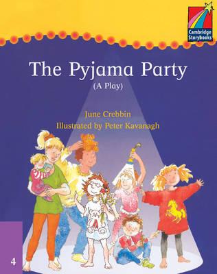 Cambridge Plays: The Pyjama Party ELT Edition by June Crebbin