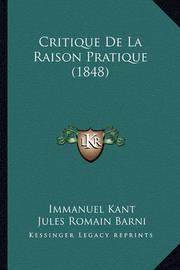 Critique de La Raison Pratique (1848) by Immanuel Kant