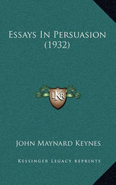 Essays in Persuasion (1932) by John Maynard Keynes