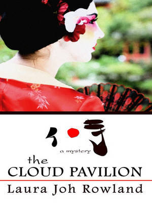 The Cloud Pavilion by Laura Joh Rowland image