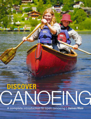Discover Canoeing by James Weir