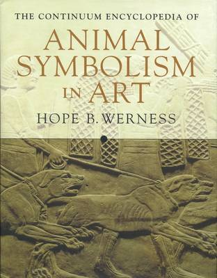 Continuum Encyclopedia of Animal Symbolism in World Art by Hope B. Werness