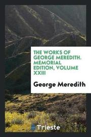 The Works of George Meredith, Memorial Edition Volume XXIII by George Meredith image