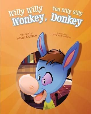 Willy Willy Wonkey, You Silly Silly Donkey by Pamela Lynch image