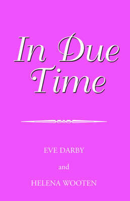 In Due Time by Eve Darby and Helena Wooten