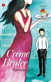 Creme Brulee by Ramona Sen