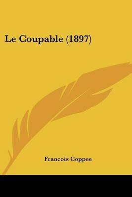 Le Coupable (1897) by Francois Coppee
