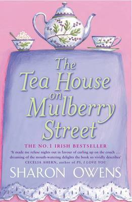 The Tea House on Mulberry Street by Sharon Owens