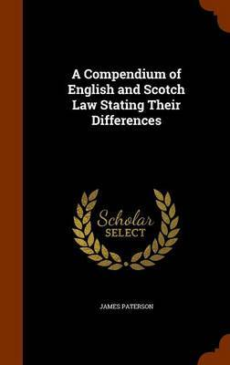 A Compendium of English and Scotch Law Stating Their Differences by James Paterson image