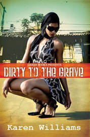 Dirty To The Grave by Karen Williams image