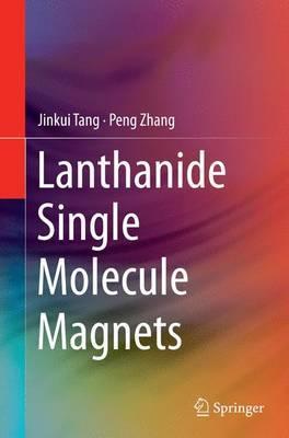 Lanthanide Single Molecule Magnets by Jinkui Tang image