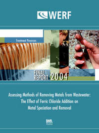 Assessing Methods of Removing Metals from Wastewater: The Effect of Ferric Chloride Addition by David L. Sedlak image