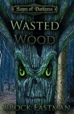 Wasted Wood by Brock Eastman