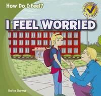 I Feel Worried by Katie Kawa