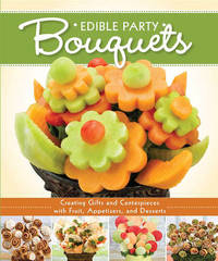Edible Party Bouquets by Peg Couch