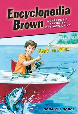 Encyclopedia Brown Keeps the Peace by Donald J Sobol