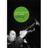 Buck Clayton All Stars - Brussels 1961 and London 1965 on DVD