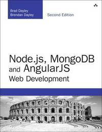 Node.Js, Mongodb and Angular Web Development by Brad Dayley