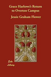Grace Harlowe's Return to Overton Campus by Jessie Graham Flower image