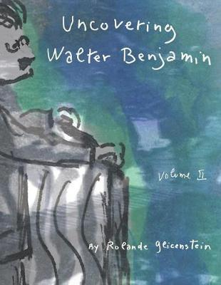 Uncovering Walter Benjamin by Rolande Glicenstein image