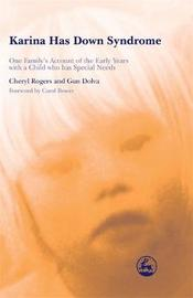 Karina Has Down Syndrome by Cheryl Rogers