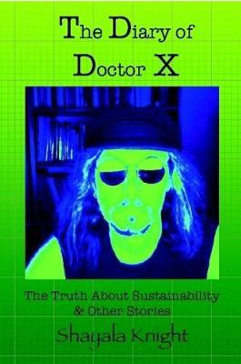 The Diary of Doctor X by Shayala Knight