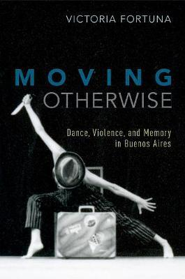 Moving Otherwise by Victoria Fortuna