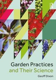 Garden Practices and Their Science by Geoffrey Dixon