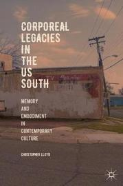 Corporeal Legacies in the US South by Christopher Lloyd