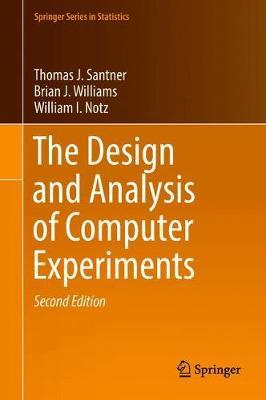 The Design and Analysis of Computer Experiments by Thomas J. Santner