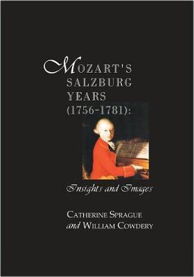 Mozart's Salzburg Years [1756-1781] by William Cowdery