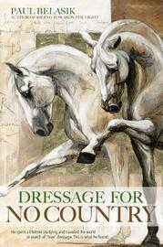 Dressage for No Country by Paul Belasik