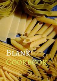 Blank Cookbook by Delicious Cookbooks