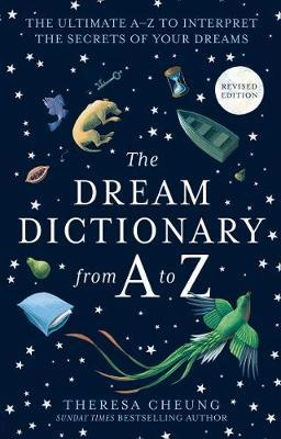 The Dream Dictionary from A to Z [Revised edition] by Theresa Cheung