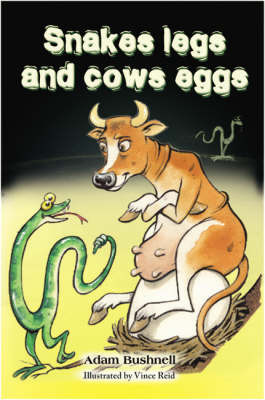Snakes Legs and Cows Eggs by Adam Bushnell image